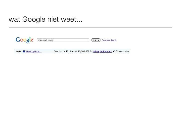 wat Google niet weet...