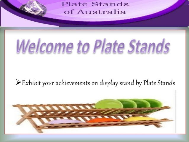 ?Exhibit your achievements on display stand by Plate Stands ...  sc 1 st  SlideShare & Massive Collection of Plate Stands in Australia