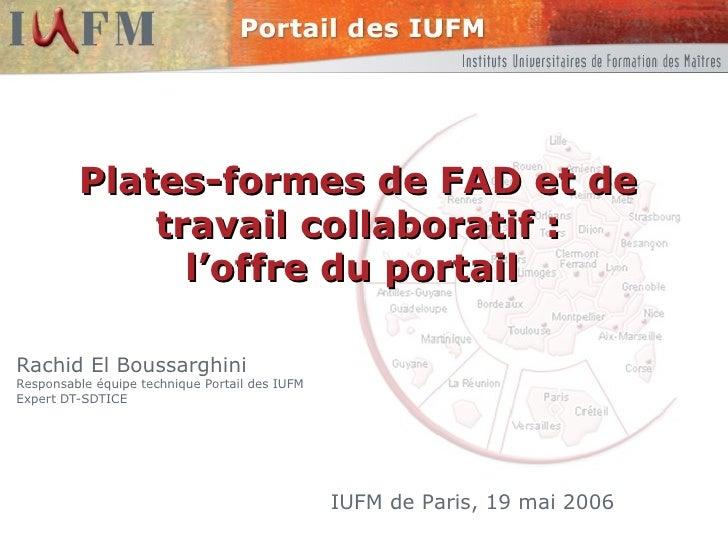 Plates-formes de FAD et de travail collaboratif : l'offre du portail  Rachid El Boussarghini Responsable équipe technique ...
