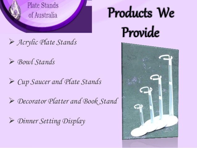 4. Products We Provide? Acrylic Plate Stands ...  sc 1 st  SlideShare & Plate Stands Of Australia