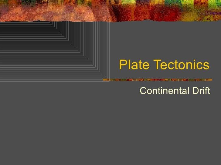 Plate Tectonics Continental Drift