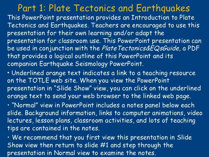 Part 1: Plate Tectonics and Earthquakes <ul><li>This PowerPoint presentation provides an Introduction to Plate Tectonics a...