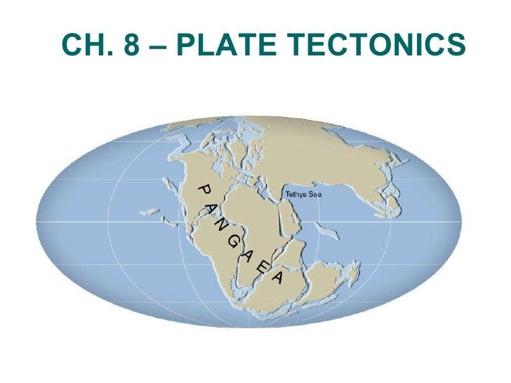 CH. 8 – PLATE TECTONICS