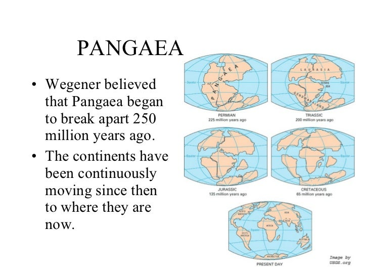 pangaea theory While the concept of pangaea, and the theory of plate tectonics in general, poses a problem for young-earth creationists, who hold that the earth is but thousands of years old, the science is supported by a wealth of geographical, paleontological, and geological evidences and is widely accepted.