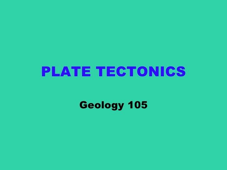 PLATE TECTONICS Geology 105