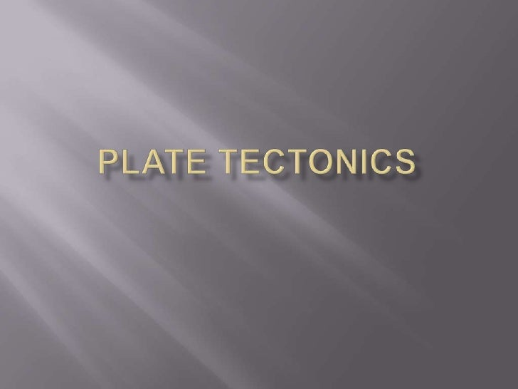 Plate Tectonics<br />