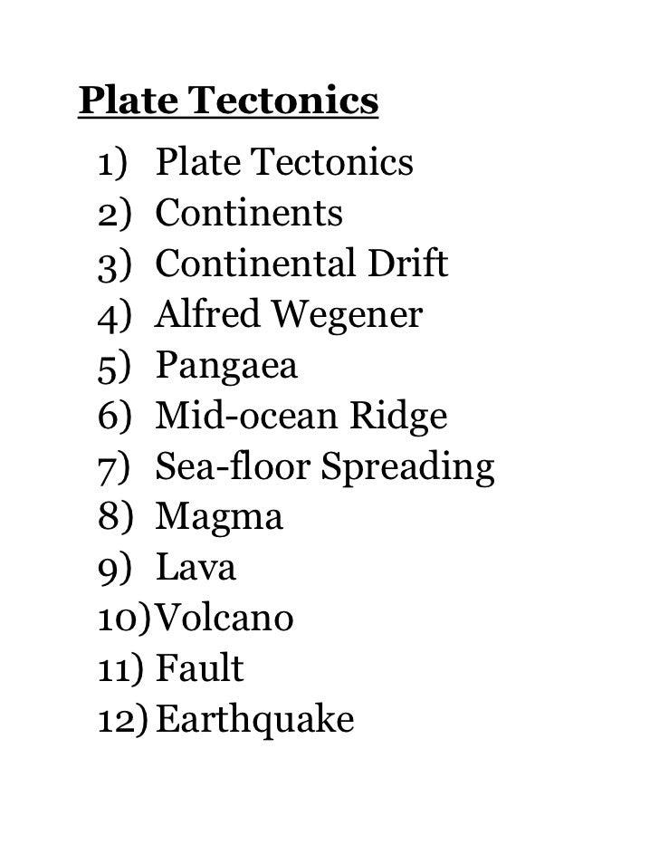 Plate Tectonics1) Plate Tectonics2) Continents3) Continental Drift4) Alfred Wegener5) Pangaea6) Mid-ocean Ridge7) Sea-floo...