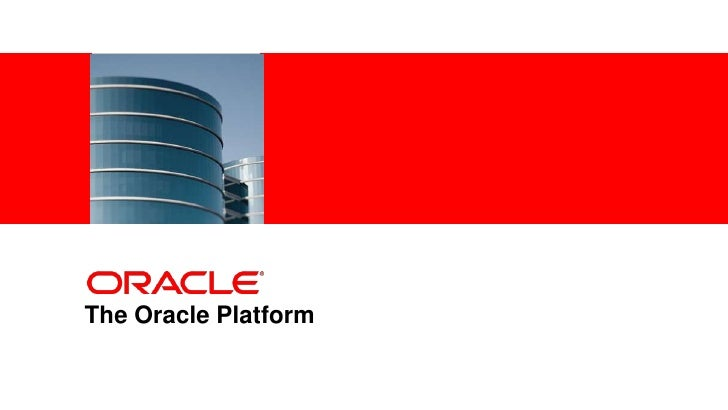<Insert Picture Here>The Oracle Platform