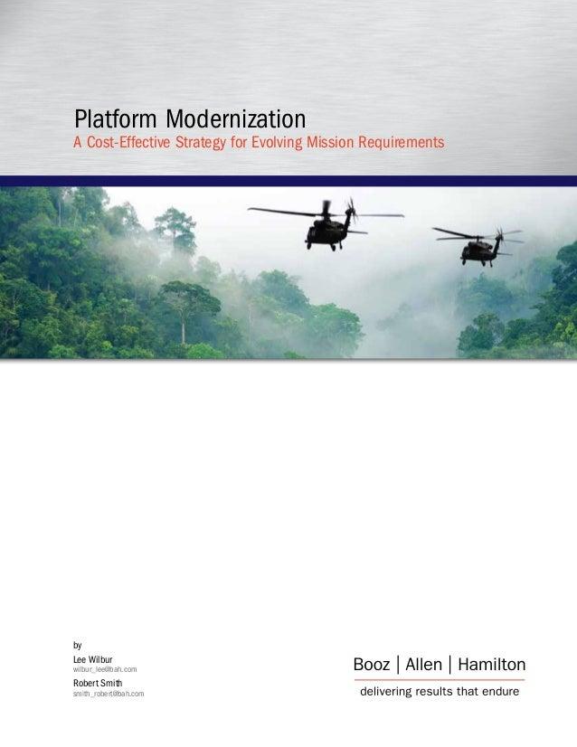 Platform ModernizationA Cost-Effective Strategy for Evolving Mission RequirementsbyLee Wilburwilbur_lee@bah.comRobert Smit...