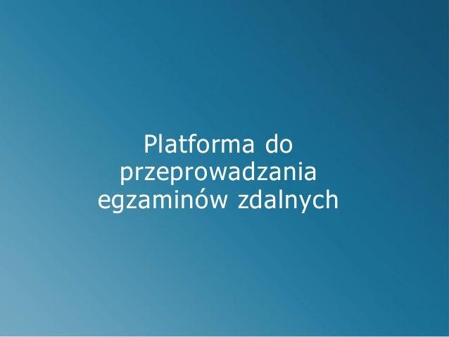 Platforma do  przeprowadzaniaegzaminów zdalnych