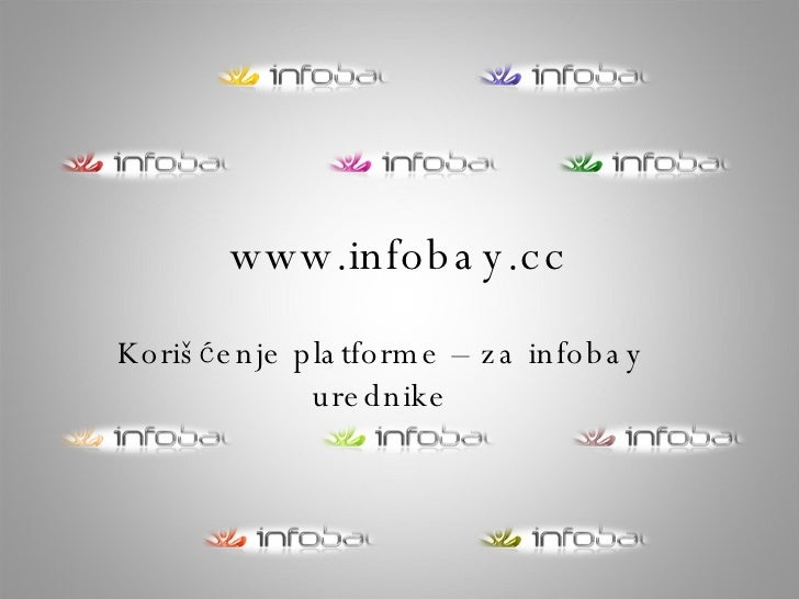 www.infobay.cc Korišćenje platforme – za infobay urednike