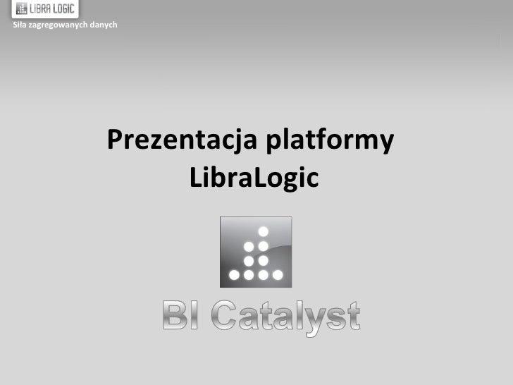 Prezentacja platformy  LibraLogic Siła zagregowanych danych