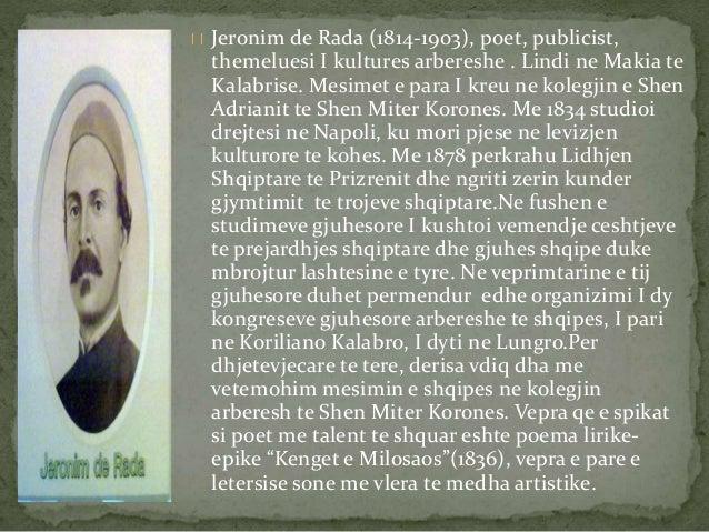 Jeronim de Rada (1814-1903), poet, publicist,  themeluesi I kultures arbereshe . Lindi ne Makia te  Kalabrise. Mesimet e p...