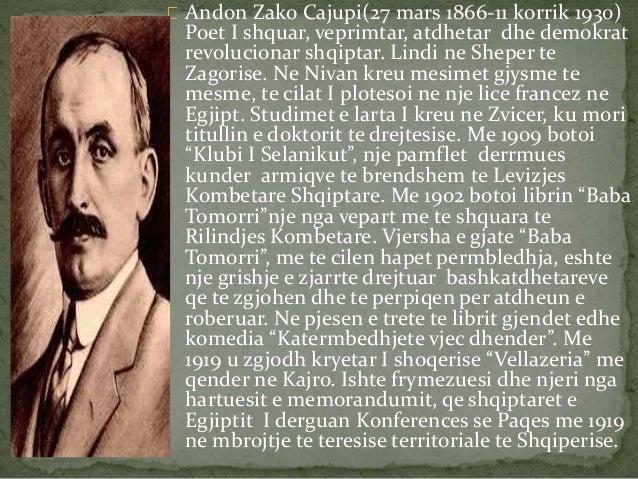 Andon Zako Cajupi(27 mars 1866-11 korrik 1930)  Poet I shquar, veprimtar, atdhetar dhe demokrat  revolucionar shqiptar. Li...