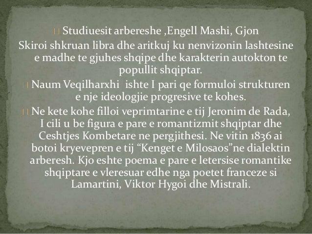 Studiuesit arbereshe ,Engell Mashi, Gjon  Skiroi shkruan libra dhe aritkuj ku nenvizonin lashtesine  e madhe te gjuhes shq...