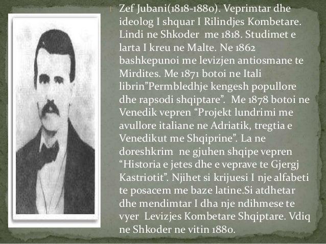 Zef Jubani(1818-1880). Veprimtar dhe  ideolog I shquar I Rilindjes Kombetare.  Lindi ne Shkoder me 1818. Studimet e  larta...