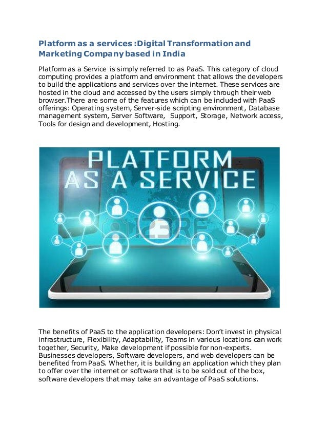 Platform as a services :Digital Transformation and Marketing Company based in India Platform as a Service is simply referr...