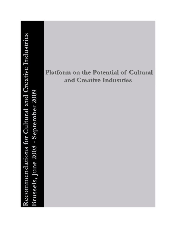 Recommendations for Cultural and Creative IndustriesBrussels, June 2008 - September 2009                                  ...