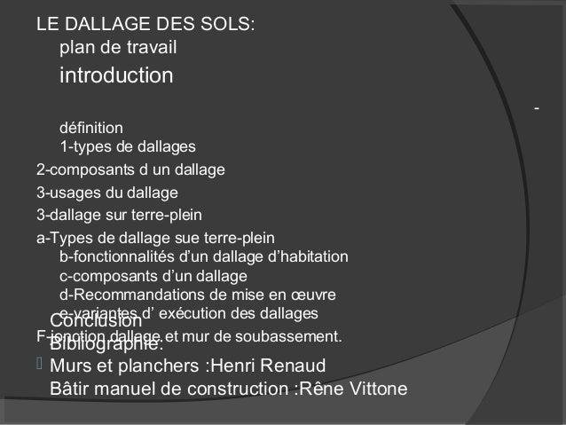 LE DALLAGE DES SOLS: plan de travail introduction - définition 1-types de dallages 2-composants d un dallage 3-usages du d...