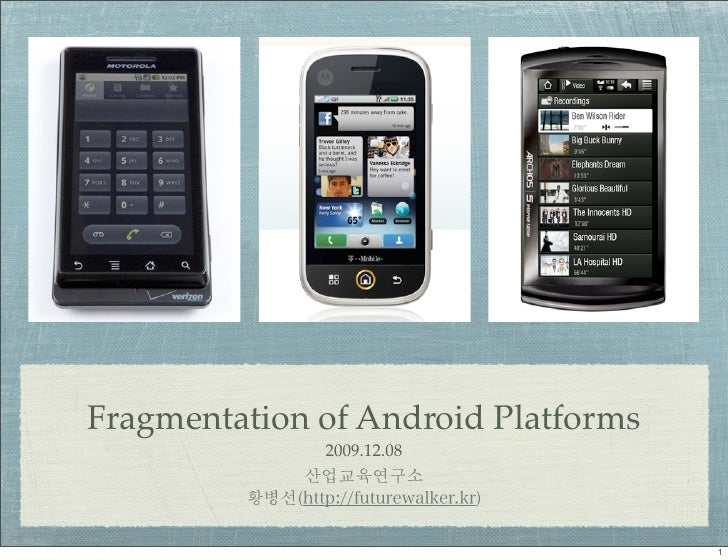 Fragmentation of Android Platforms               2009.12.08