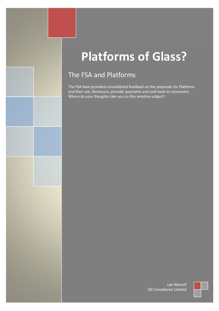 Platforms of Glass?The FSA and PlatformsThe FSA have provided consolidated feedback on the proposals for Platformsand thei...
