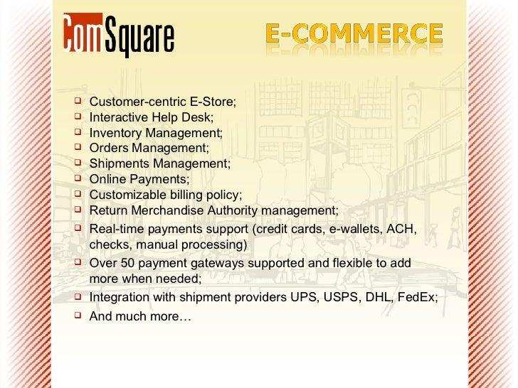<ul><li>Customer-centric E-Store; </li></ul><ul><li>Interactive Help Desk; </li></ul><ul><li>Inventory Management; </li></...