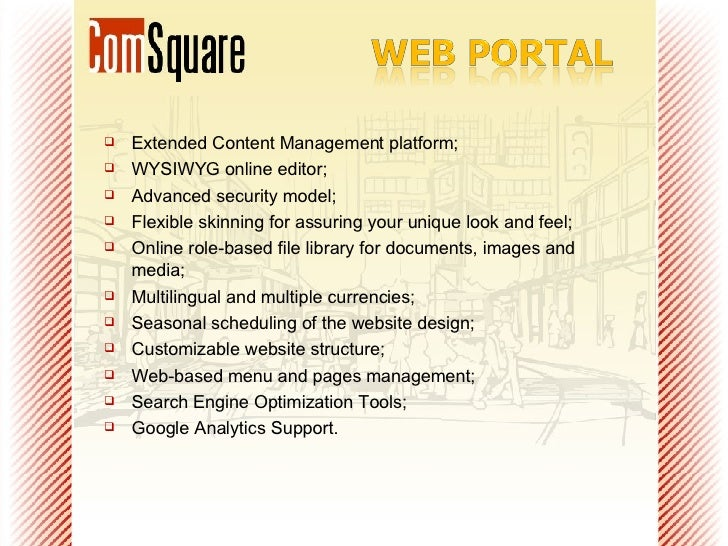 <ul><li>Extended Content Management platform; </li></ul><ul><li>WYSIWYG online editor; </li></ul><ul><li>Advanced security...