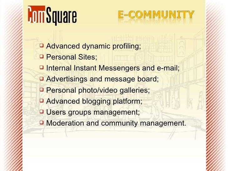 <ul><li>Advanced dynamic profiling; </li></ul><ul><li>Personal Sites; </li></ul><ul><li>Internal Instant Messengers and e-...