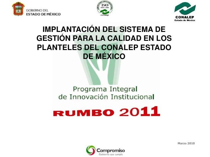 IMPLANTACIÓN DEL SISTEMA DE GESTIÓN PARA LA CALIDAD EN LOS PLANTELES DEL CONALEP ESTADO           DE MÉXICO               ...