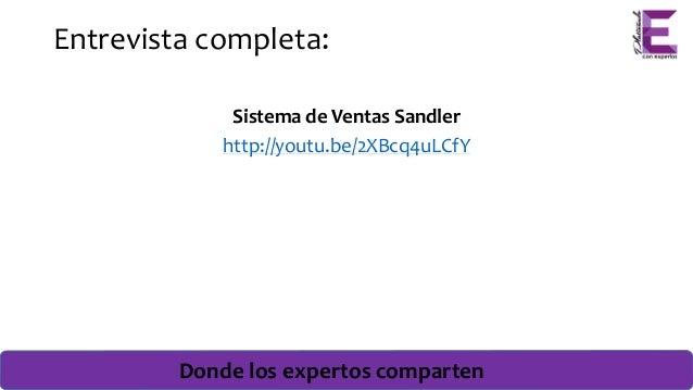 Donde los expertos comparten Entrevista completa: Sistema de Ventas Sandler http://youtu.be/2XBcq4uLCfY