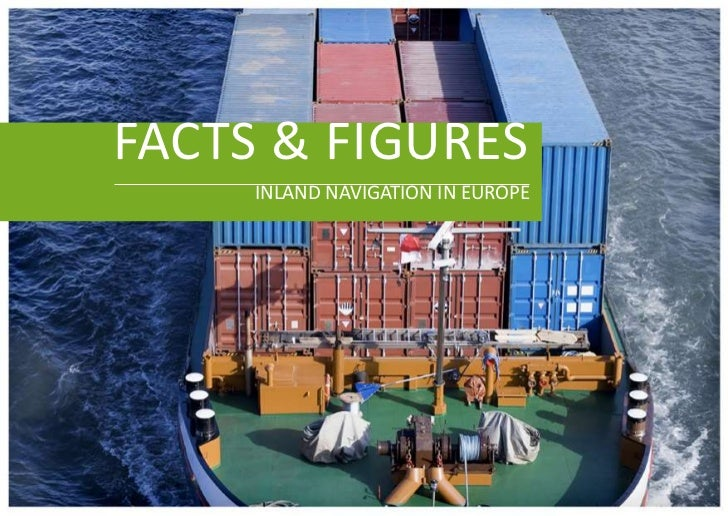 FACTS & FIGURES     INLAND NAVIGATION IN EUROPE