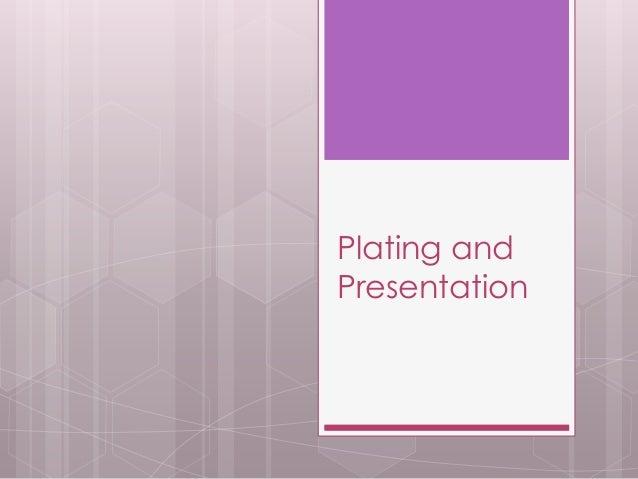 Plating and Presentation
