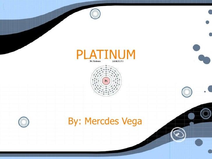 PLATINUM By: Mercdes Vega