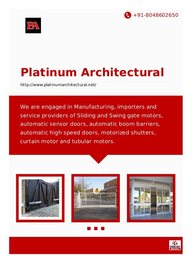 +91-8048602650 Platinum Architectural http://www.platinumarchitectural.net/ We are engaged in Manufacturing, importers and...