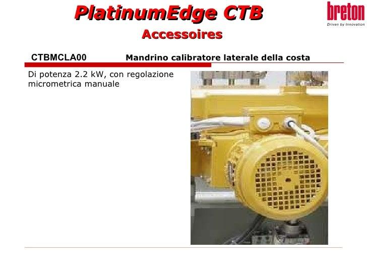 CTBMCLA00    Mandrino calibratore laterale della costa Di potenza 2.2 kW, con regolazione micrometrica manuale Accessoires