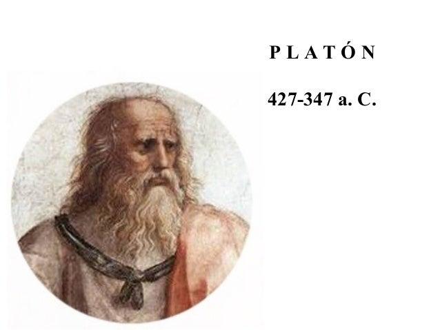 P L A T Ó N 427-347 a. C.