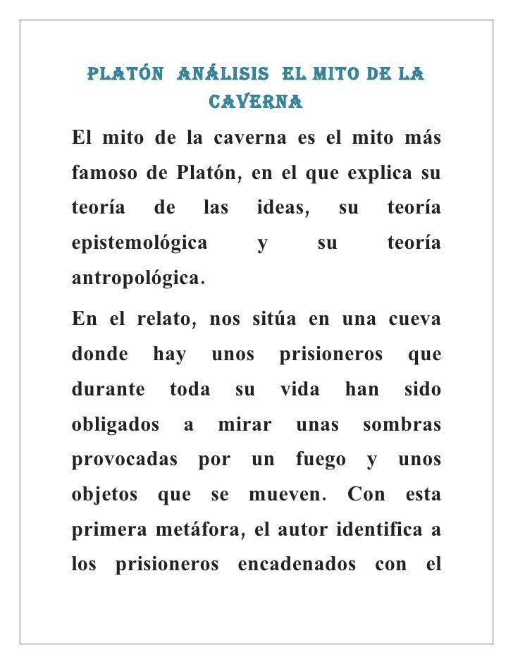 Platón análisis El mito dE la                    cavErna El mito de la caverna es el mito más famoso de Platón, en el que ...
