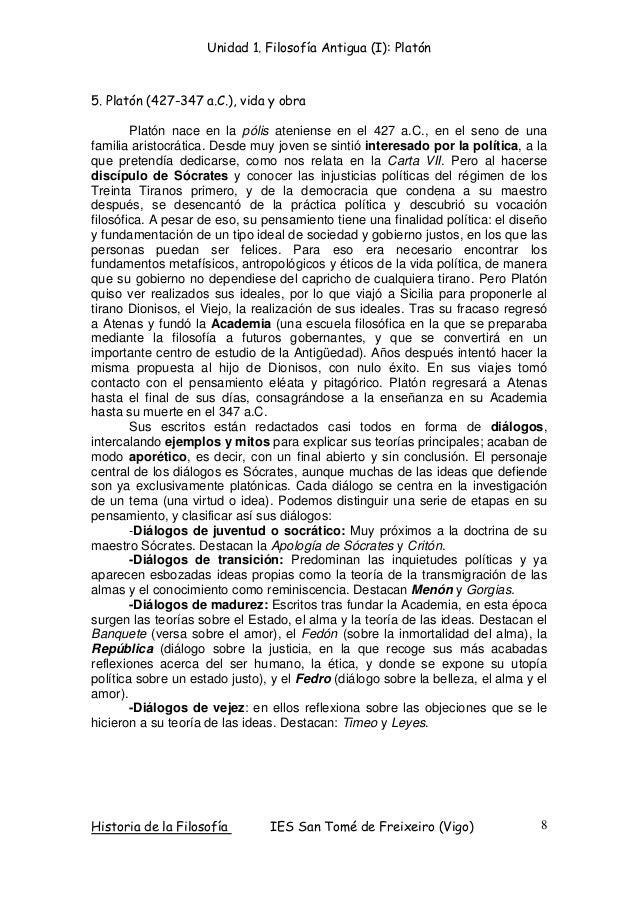 Unidad 1. Filosofía Antigua (I): Platón Historia de la Filosofía IES San Tomé de Freixeiro (Vigo) 8 5. Platón (427-347 a.C...