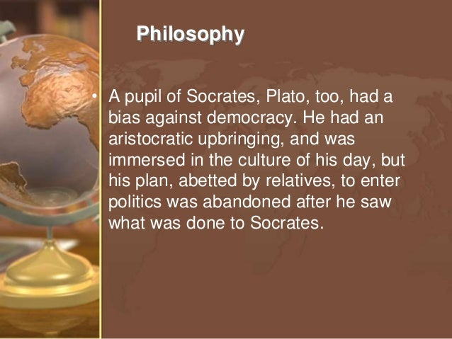the philosophy of plato about democracy Plato believes that all people can easily exist in harmony when society gives them equal educational opportunity from an early age to compete fairly with each other without equal educational opportunity, an unjust society appears since the political system is run by unqualified people timocracy, oligarchy, defective democracy, or tyranny will.