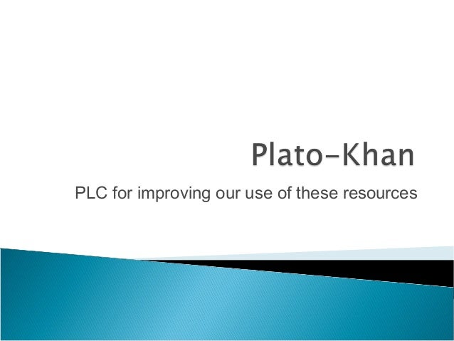 PLC for improving our use of these resources