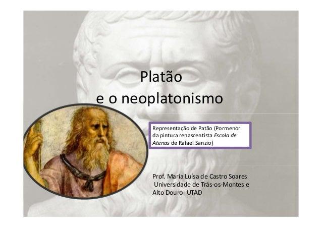 Platão eoneoplatonismo RepresentaçãodePatão(Pormenor dapinturarenascentistaEscolade AtenasdeRafaelSanzio) Pr...