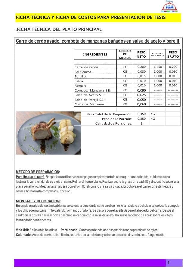 1  FICHA TÉCNICA Y FICHA DE COSTOS PARA PRESENTACIÓN DE TESIS  .FICHA TÉCNICA DEL PLATO PRINCIPAL  Carre de cerdo asado, c...