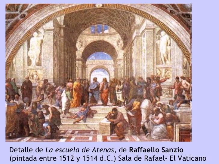 Detalle de  La escuela de Atenas , de  Raffaello Sanzio   (pintada entre  1512 y 1514  d.C.) Sala de Rafael- El Vaticano