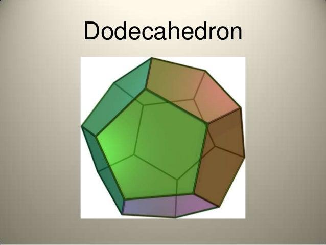 Icosahedron 6 Dodecahedron 7
