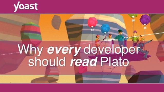 Why every developer  should read Plato