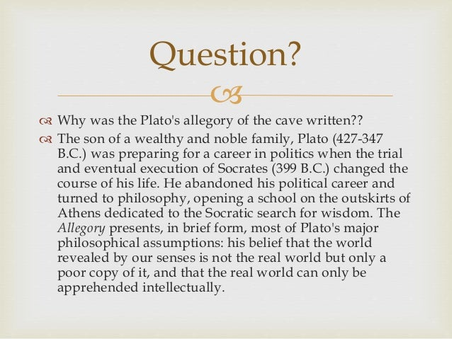 an analysis in the symbolisms of platos allegory of the cave Read this philosophy term paper and over 88,000 other research documents analysis of plato's the allegory of the cave analysis of plato's the allegory of.