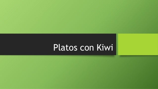 Platos con Kiwi