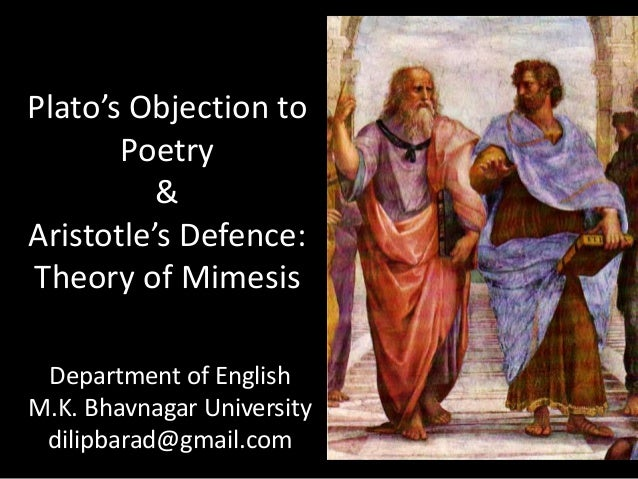 Plato's Objection to Poetry & Aristotle's Defence: Theory of Mimesis Department of English M.K. Bhavnagar University dilip...