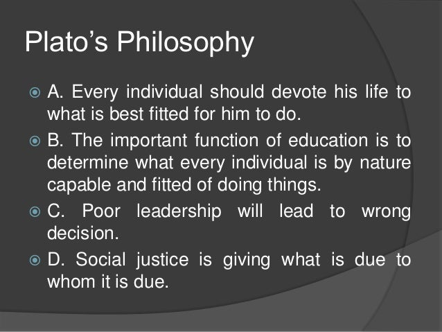 platos views on justice Plato's republic: inner justice, ordinary justice and just action in the polis  ordinary justice as a constraint on ethical  the hedonist views pleasure too.
