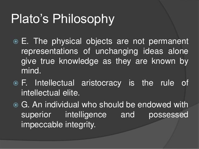 an analysis of the platos theory of knowledge Plato's theory thus advances the thesis that claims that knowledge consists in and is the result of intellectual reflection and sense perceptions or impressions are not only the source of invalid knowledge, but are misleading and.